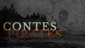 Contes pirates @ Cour du Caveau des Trois-Pistoles
